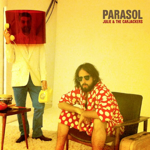 'Parasol' de Julie and the Carjackers