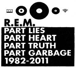 'Part Lies, Part Heart, Part Truth, Part Garbage, 1982-2011', dos R.E.M.