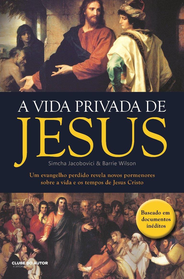A Vida Privada de Jesus