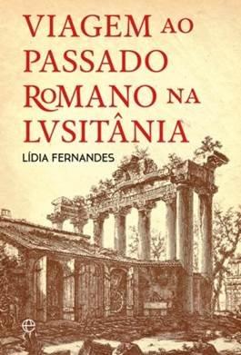 Viagem ao passado romano na Lusitânia